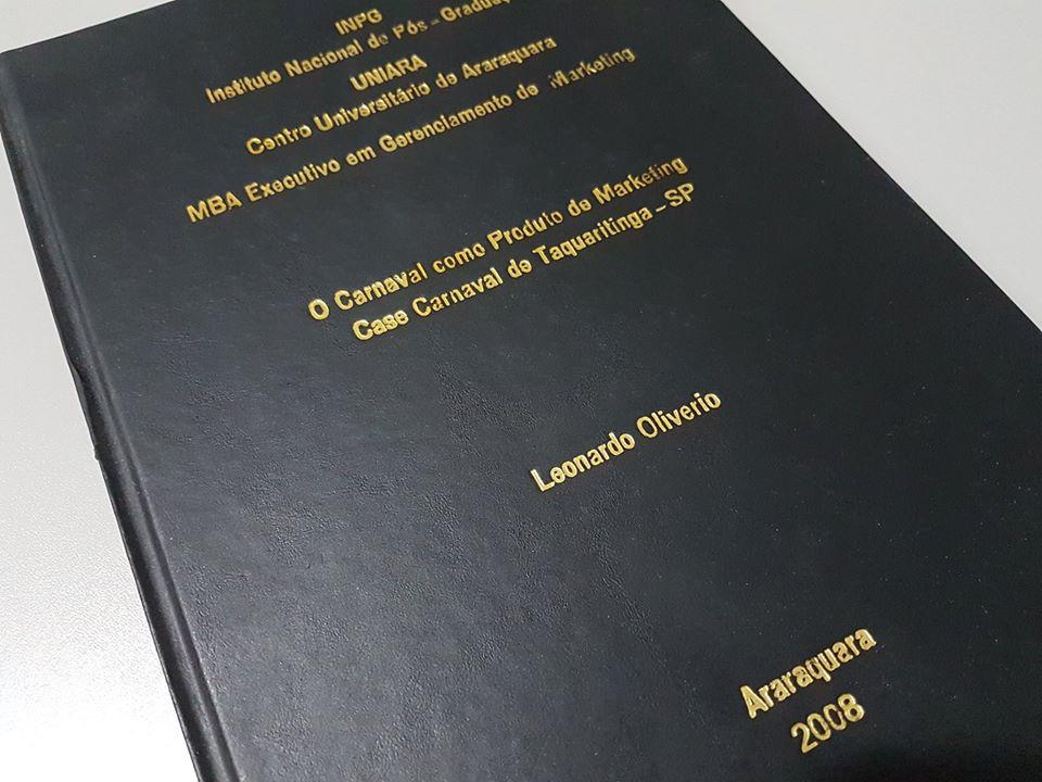 """Monografia """"O Carnaval como Produto de Marketing: 'Case do Carnaval de Taquaritinga', apresentada em decorrência da conclusão do MBA em Gestão de Marketing."""